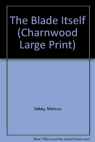 9781847820846: The Blade Itself (Charnwood Large Print)