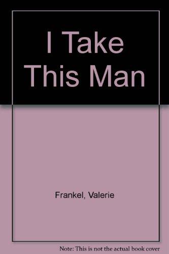 9781847821751: I Take This Man