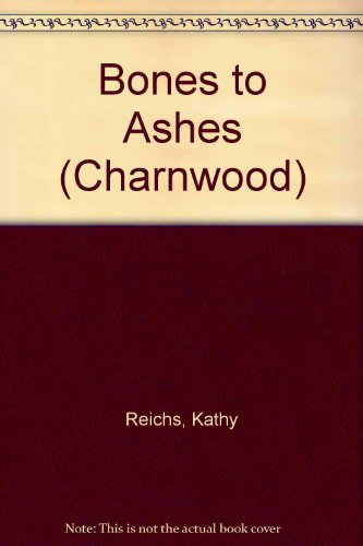9781847822000: Bones to Ashes (Charnwood)