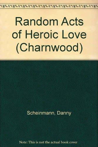 9781847822017: Random Acts of Heroic Love