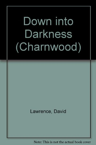 9781847822741: Down into Darkness (Charnwood)