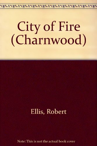 9781847823076: City of Fire (Charnwood)