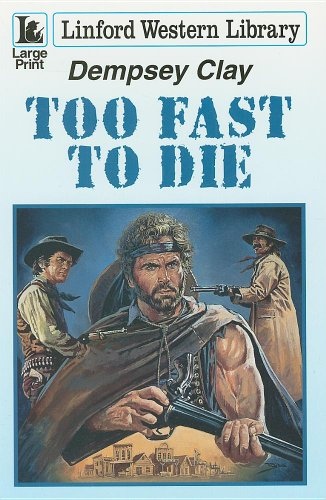 Too Fast To Die (Linford Western): Clay, Dempsey