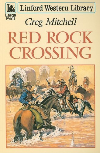 Red Rock Crossing (Linford Western Library) (9781847823953) by Greg Mitchell