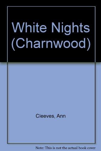 9781847824202: White Nights (Charnwood)