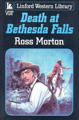 Death at Bethesda Falls (Linford Western): Morton, Ross