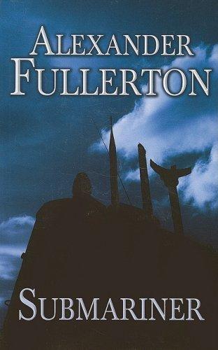 Submariner (Charnwood) - Fullerton, Alexander