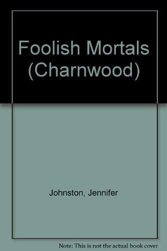 9781847824998: Foolish Mortals (Charnwood)