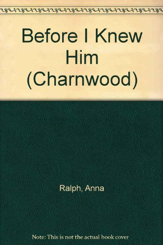 9781847825407: Before I Knew Him (Charnwood)