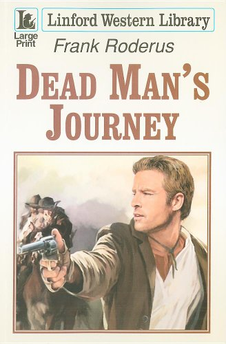 Dead Man's Journey (Linford Western Library): Frank Roderus