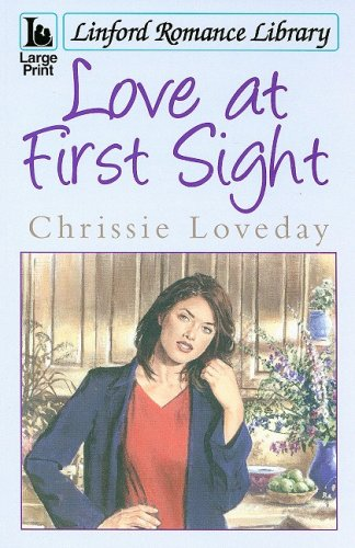 Love at First Sight (Linford Romance Library): Loveday, Chrissie