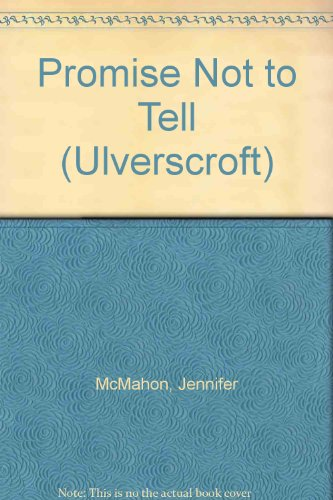 9781847825940: Promise Not to Tell (Ulverscroft)