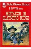 Mistaken in Claymore Ridge (Linford Western Library) (9781847826633) by Williams Dr, Bill