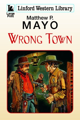 Wrong Town: Complete Edition (Linford Western): Mayo, Matthew P.