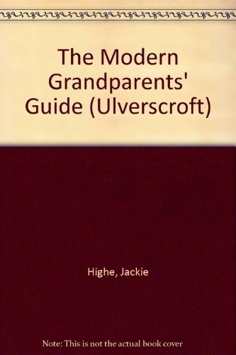 9781847827432: The Modern Grandparents' Guide (Ulverscroft)