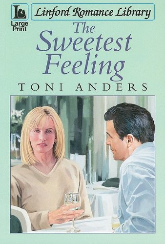 The Sweetest Feeling (Linford Romance Library): Anders, Toni