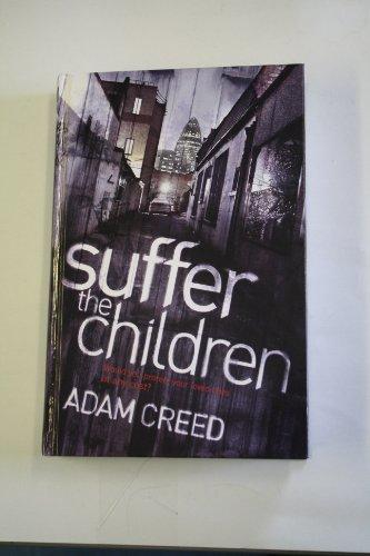 9781847829153: Suffer the Children