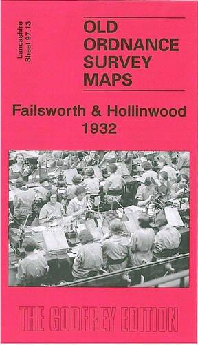 Failsworth and Hollinwood 1932: Lancashire Sheet 97.13 (Old Ordnance Survey Maps of Lancashire): ...