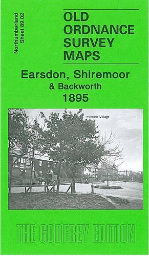 9781847840639: Earsdon, Shiremoor and Backworth 1895: Northumberland Sheet 89.02 (Old Ordnance Survey Maps of Northumberland)