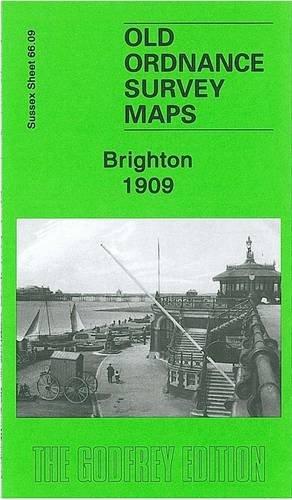 Brighton 1909: Sussex Sheet 66.09 (Old Ordnance Survey Maps of Sussex): Godfrey, Alan