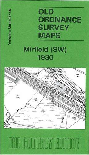 9781847841070: Mirfield (SW) 1930: Yorkshire Sheet 247.05 (Old Ordnance Survey Maps of Yorkshire)