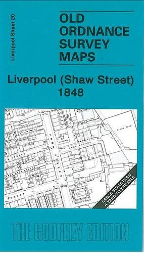 Liverpool (Shaw Street) 1848: Liverpool Sheet 20 (Old Ordnance Survey Maps - Yard to the Mile): ...