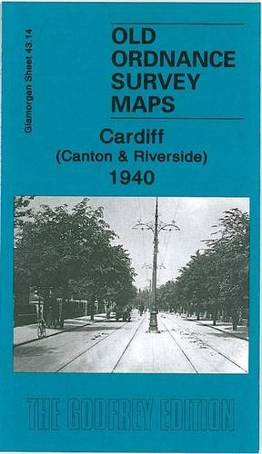 9781847841179: Cardiff (Canton and Riverside) 1940: Glamorgan Sheet 43.14 (Old Ordnance Survey Maps of Glamorgan)