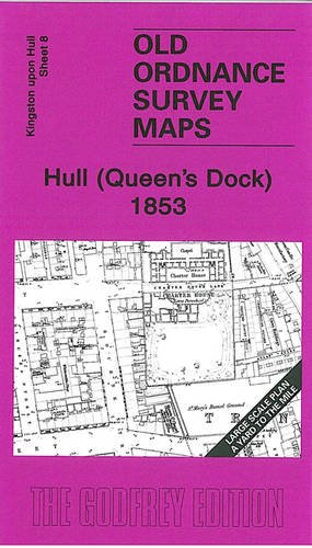 9781847842480: Hull (Queen's Dock) 1853: Kingston Upon Hull Sheet 8 (Old Ordnance Survey Maps - Yard to the Mile)