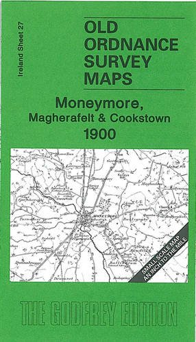 9781847842893: Moneymore, Magherafelt and Cookstown 1900: Ireland Sheet 27 (Old Ordnance Survey Maps - Inch to the Mile)