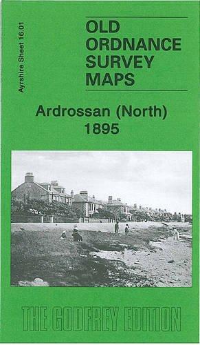 9781847842909: Ardrossan (North) 1895: Ayrshire Sheet 16.01 (Old Ordnance Survey Maps of Ayrshire)