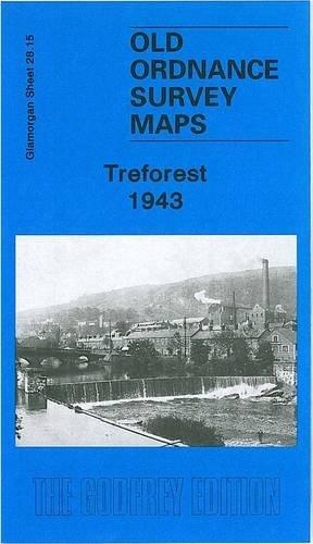 9781847844057: Treforest 1943: Glamorgan Sheet 28.15 (Old Ordnance Survey Maps of Glamorgan)