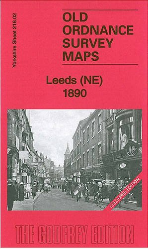 9781847845238: Leeds (NE) 1890: Yorkshire Sheet 218.02 (Old Ordnance Survey Maps of Yorkshire)