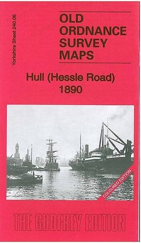 9781847845771: Hull (Hessle Road) 1890: Yorkshire Sheet 240.06a (Old Ordnance Survey Maps of Yorkshire)