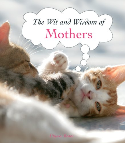 9781847861795: Mothers (The Wit and Wisdom Of...) (The Wit and Wisdom of... S.)
