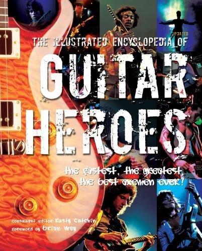 9781847862181: Illustrated Encyclopedia of Guitar Heroes