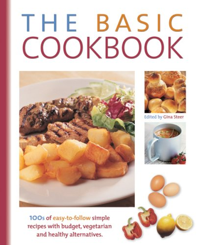 9781847862723: The Basic Cookbook: 100's of Easy-to-follow Simple Recipes with Budget, Vegetarian and Healthy Alternatives