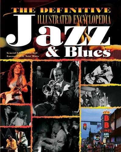 9781847862730: The Definitive Illustrated Encyclopedia: Jazz & Blues