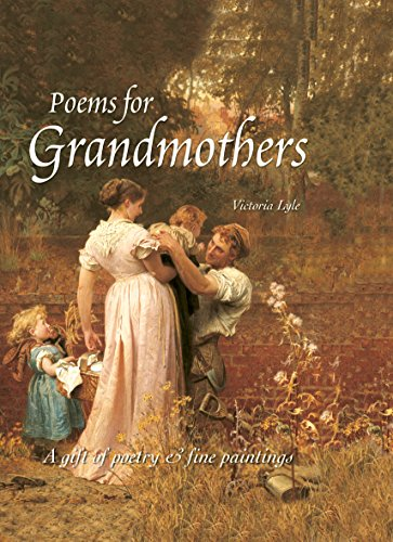9781847863072: Illustrated Anthology for Grandparents: A Gift of Poetry and Fine Paintings