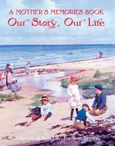 A Mother's Memories Book: Our Story, Our Life (Family Book)