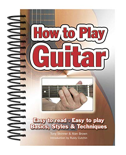 How to Play Guitar (Easy-To-Use): Skinner, Tony; Brown, Alan