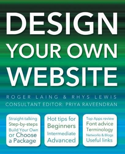 Design Your Own Website (Made Easy): Laing, Roger; Lewis, Rhys