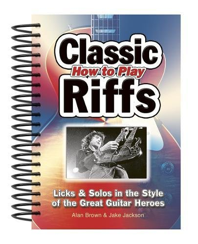 9781847867179: How To Play Classic Riffs: Licks & Solos In The Style Of The Great Guitar Heroes (Easy-to-Use)