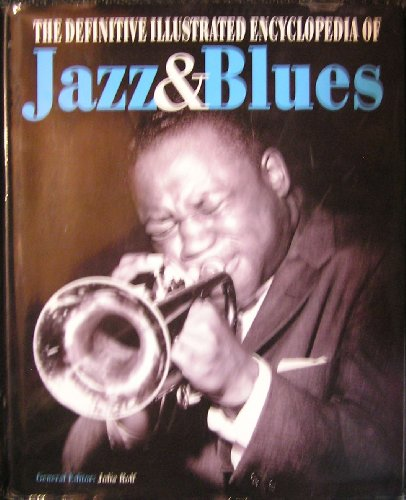 9781847867322: The Definitive Illustrated Encyclopedia of Jazz and Blues