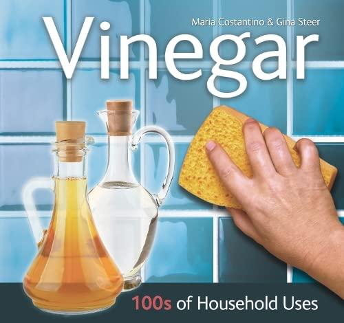 Vinegar: Expert Advice, Recipes & Tips: Costantino, Maria