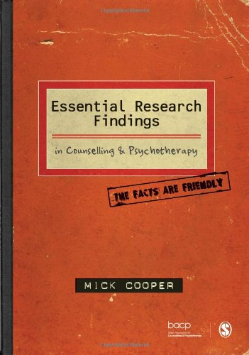 9781847870421: Essential Research Findings in Counselling and Psychotherapy: The Facts are Friendly (Published in Association with the British Association for Counselling and Psychotherapy)