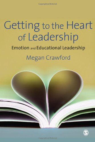 9781847871695: Getting to the Heart of Leadership: Emotion and Educational Leadership