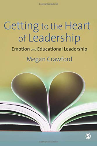 9781847871701: Getting to the Heart of Leadership: Emotion and Educational Leadership