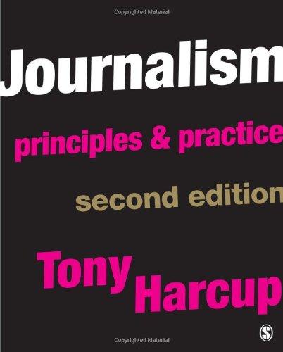 9781847872494: Journalism: Principles and Practice