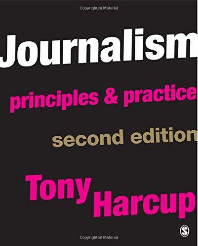 9781847872500: Journalism: Principles And Practice