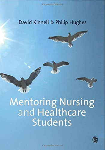 Mentoring Nursing and Healthcare Students: Kinnell, David; Hughes, Philip